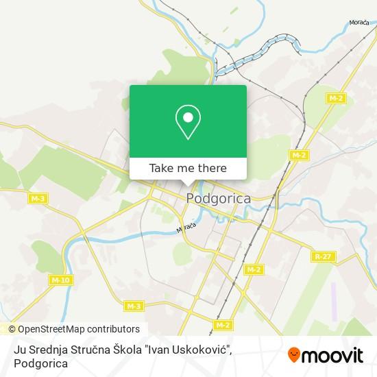 """Ju Srednja Stručna Škola """"Ivan Uskoković"""" map"""
