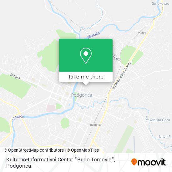 """Kulturno-Informativni Centar """"Budo Tomović"""" map"""