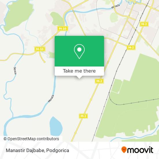 Manastir Dajbabe map