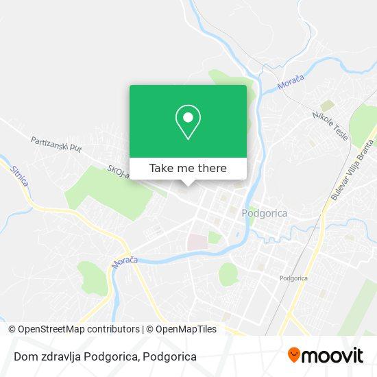 Dom zdravlja Podgorica map
