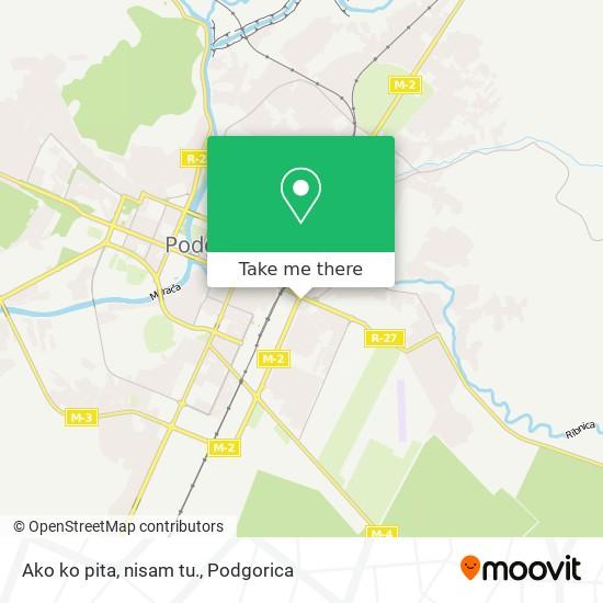 Ako ko pita, nisam tu. map