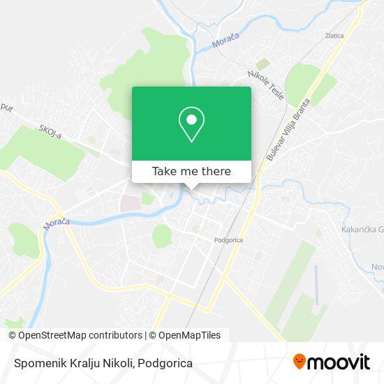 Spomenik Kralju Nikoli map
