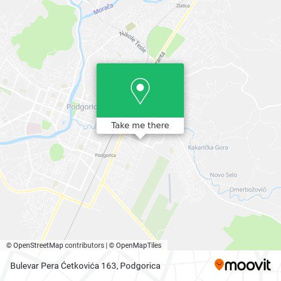 Bulevar Pera Ćetkovića 163 map