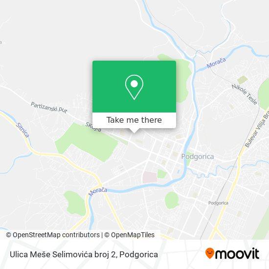 Ulica Meše Selimovića broj 2 map