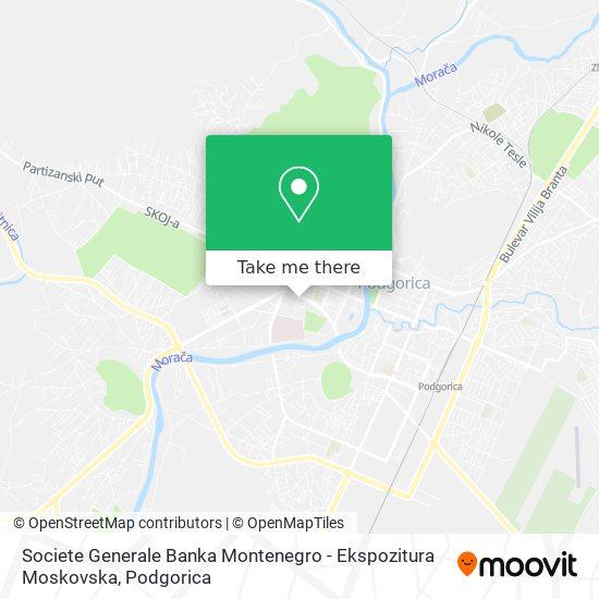 Societe Generale Banka Montenegro - Ekspozitura Moskovska map