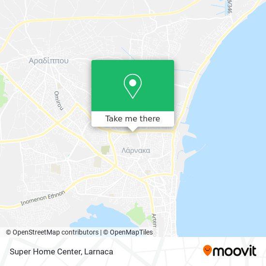 Super Home Center χάρτης