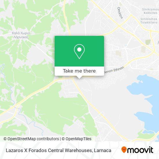 Lazaros X Forados Central Warehouses χάρτης