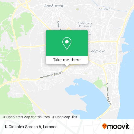 K Cineplex Screen 6 χάρτης