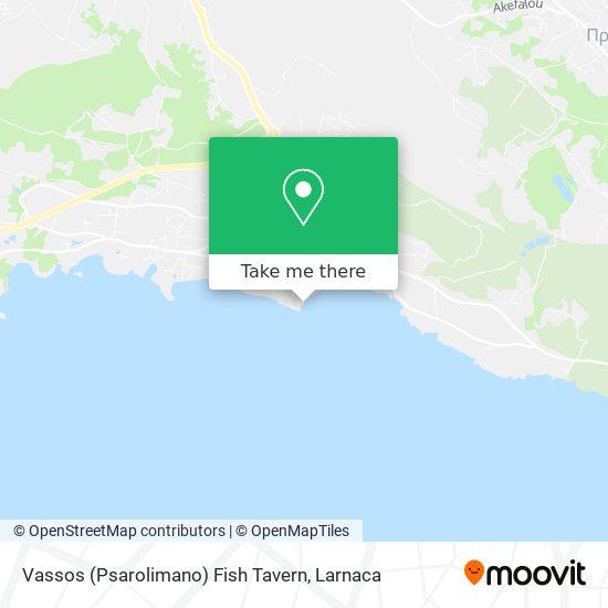 Vassos (Psarolimano) Fish Tavern χάρτης