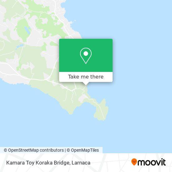 Kamara Toy Koraka Bridge χάρτης