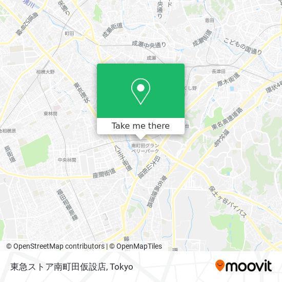 東急ストア南町田仮設店 map