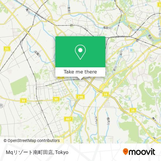 Mqリゾート南町田店 map