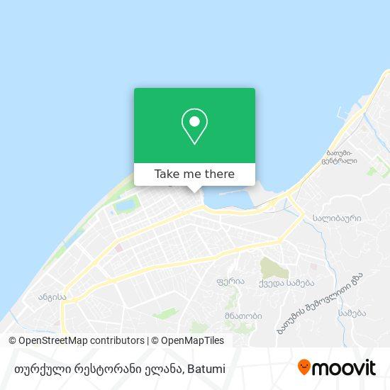 თურქული რესტორანი ელანა map