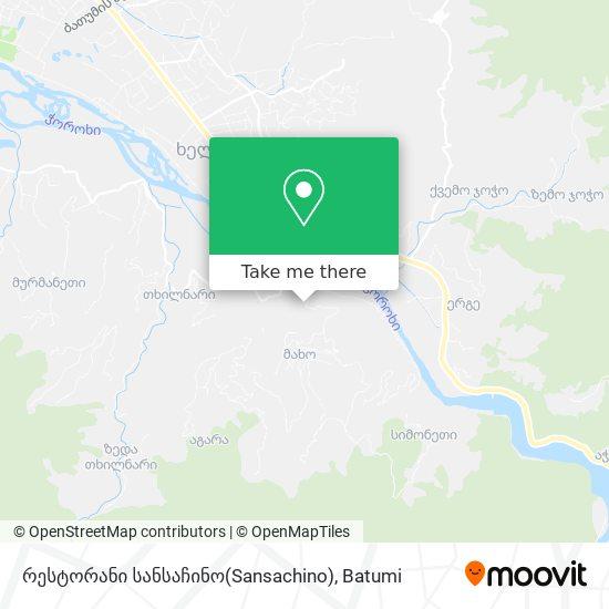 რესტორანი სანსაჩინო(Sansachino) map