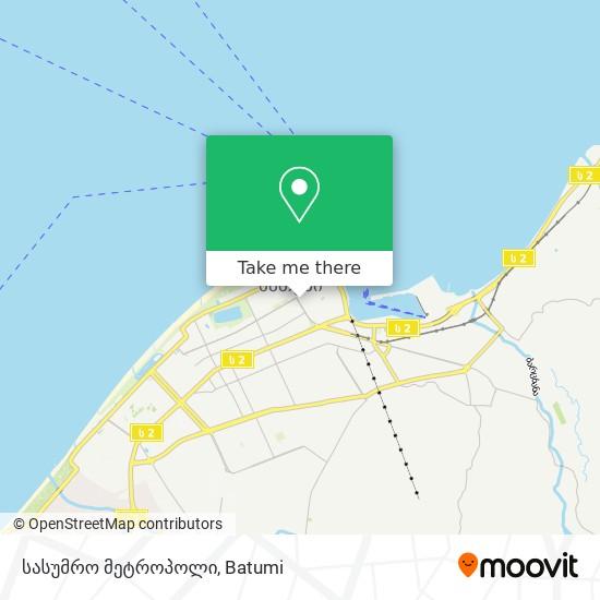სასუმრო მეტროპოლი map