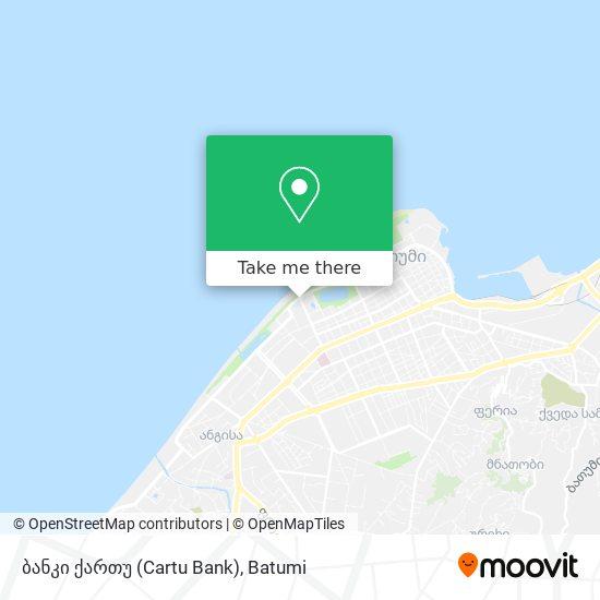 ბანკი ქართუ (Cartu Bank) map
