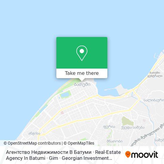 Агентство Недвижимости В Батуми · Real-Estate Agency In Batumi · Gim · Georgian Investment Market map
