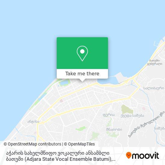 აჭარის სახელმწიფო ვოკალური ანსამბლი ბათუმი (Adjara State Vocal Ensemble Batumi) map
