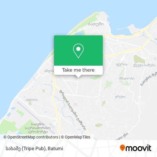 სახაშე (Tripe Pub) map