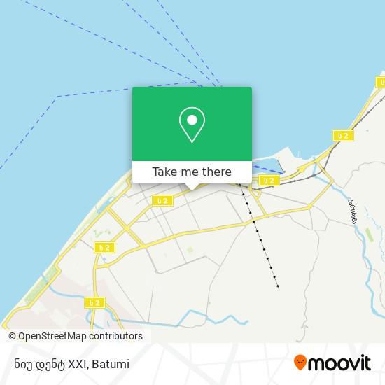 ნიუ დენტ XXI map