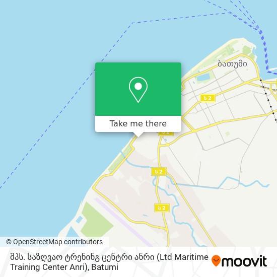 შპს. საზღვაო ტრენინგ ცენტრი ანრი (Ltd Maritime Training Center Anri) map
