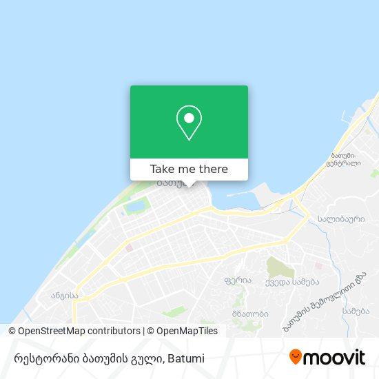 რესტორანი ბათუმის გული map