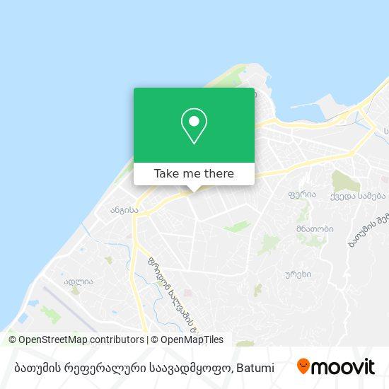 ბათუმის რეფერალური საავადმყოფო map
