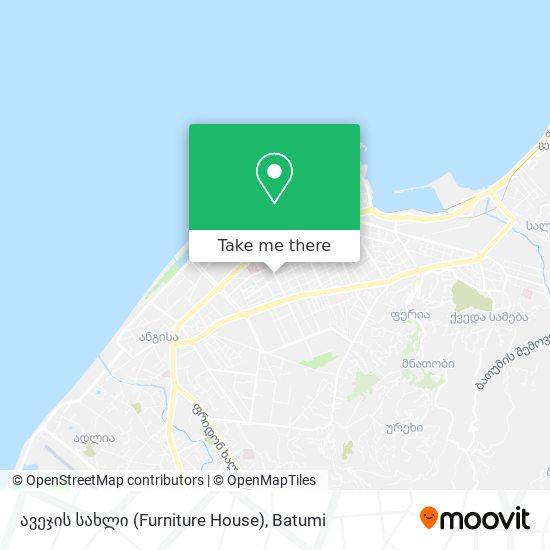 ავეჯის სახლი (Furniture House) map