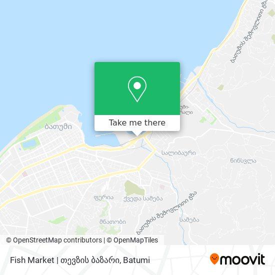 Fish Market | თევზის ბაზარი map