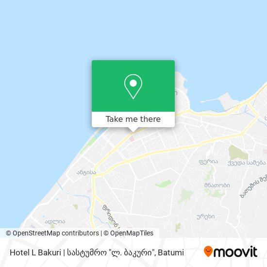 "Hotel L Bakuri   სასტუმრო ""ლ. ბაკური"" map"