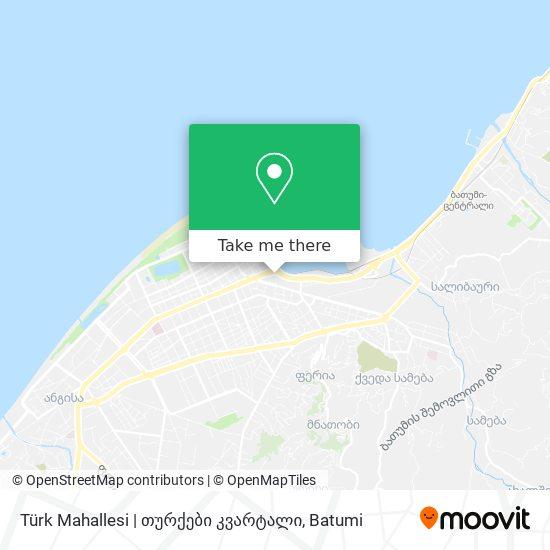Türk Mahallesi | თურქები კვარტალი map