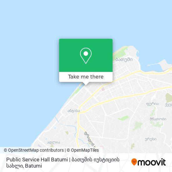 Public Service Hall Batumi   ბათუმის იუსტიციის სახლი map