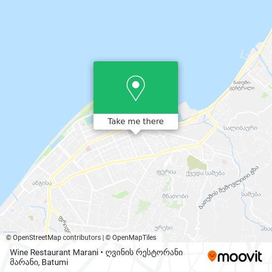 Wine Restaurant Marani • ღვინის რესტორანი მარანი map