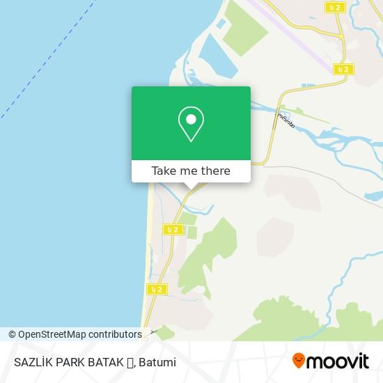 Карта SAZLİK PARK BATAK ❌
