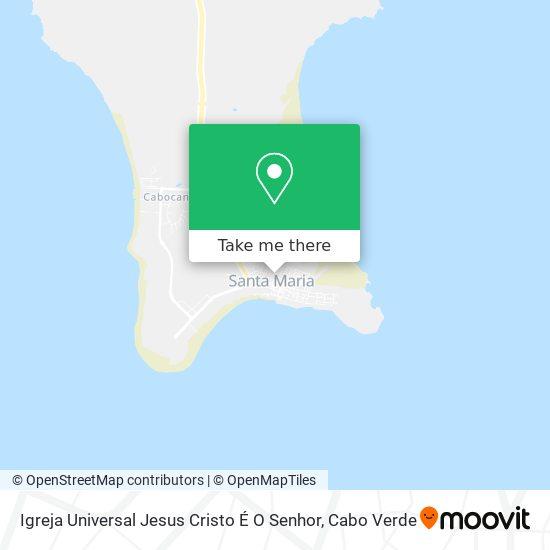 Igreja Universal Jesus Cristo É O Senhor mapa