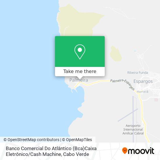 Banco Comercial Do Atlântico (Bca) mapa