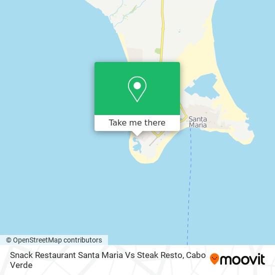 Snack Restaurant Santa Maria Vs Steak Resto mapa