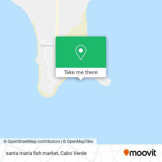 santa maria fish market mapa