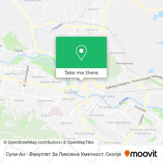 Сули Ан - Факултет За Ликовна Уметност map