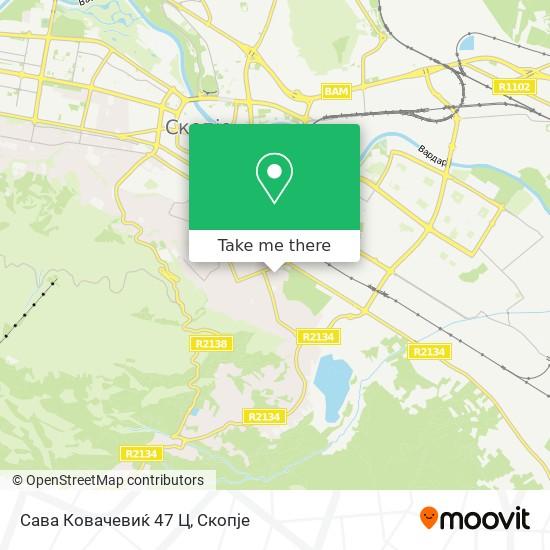 Сава Ковачевиќ 47 Ц map