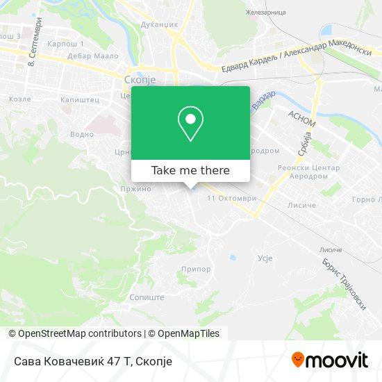 Сава Ковачевиќ 47 Т map