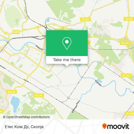Етес Ком Дс map