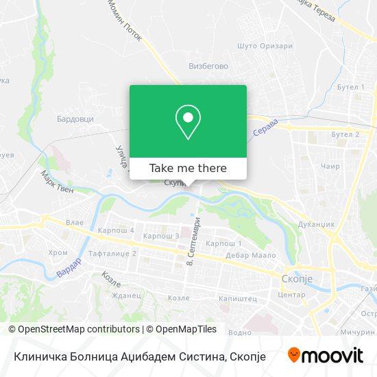 Клиничка Болница Аџибадем Систина map