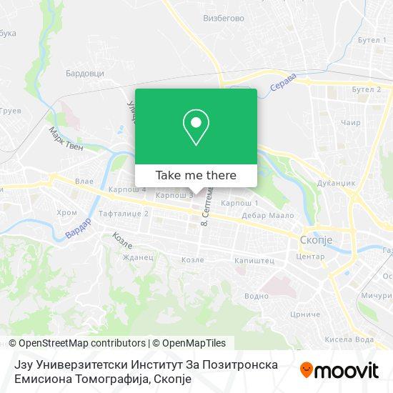 Јзу Универзитетски Институт За Позитронска Емисиона Томографија Скопје map