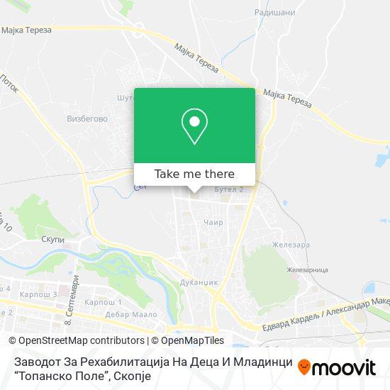 """Заводот За Рехабилитација На Деца И Младинци """"Топанско Поле"""" map"""