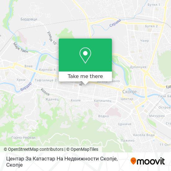 Центар За Катастар На Недвижности Скопје map