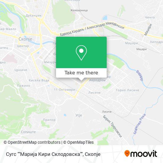 """Сугс """"""""Марија Кири Склодовска"""""""" map"""