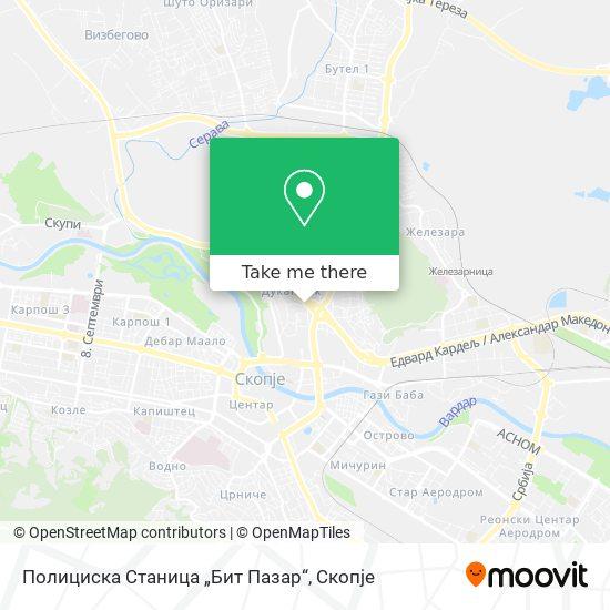 "Полициска Станица ""Бит Пазар"" map"
