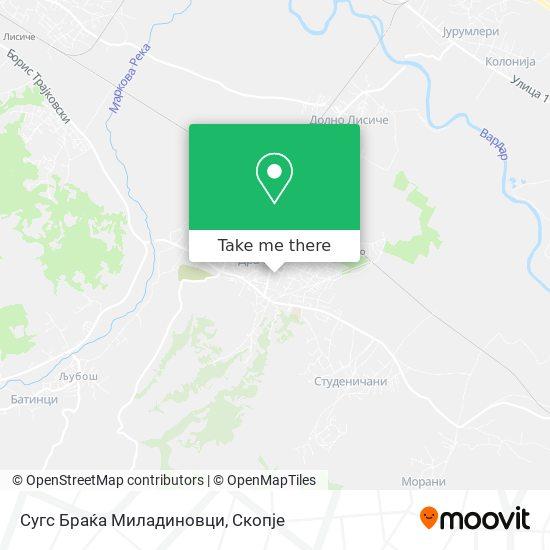 Сугс Браќа Миладиновци map