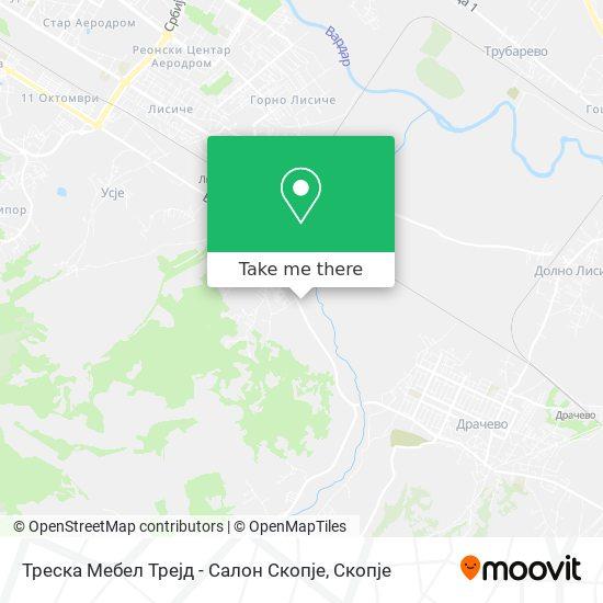 Треска Мебел Трејд - Салон Скопје map